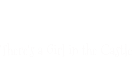 There's a Girl in the Castle